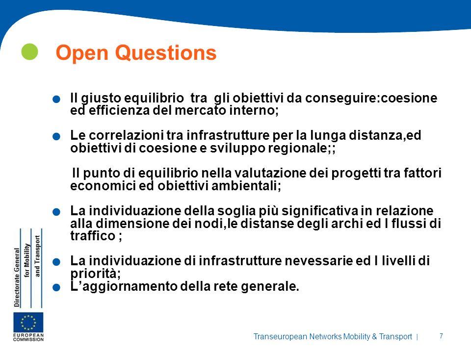 Open QuestionsIl giusto equilibrio tra gli obiettivi da conseguire:coesione ed efficienza del mercato interno;