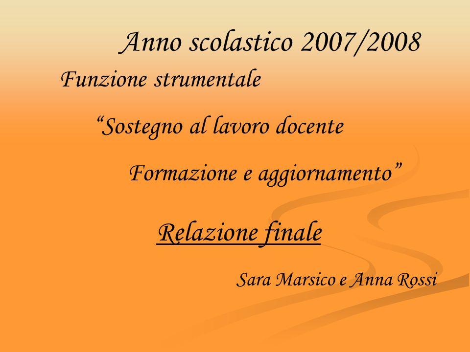 Anno scolastico 2007/2008 Relazione finale Funzione strumentale