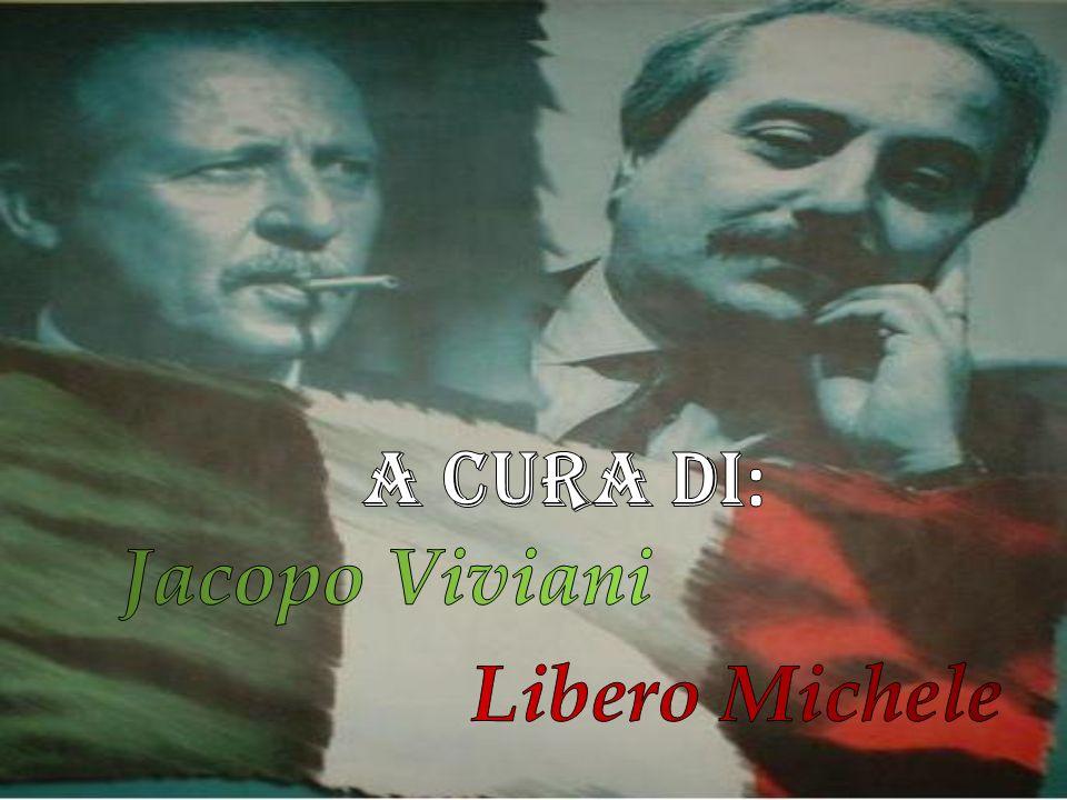 A cura di: Jacopo Viviani Libero Michele