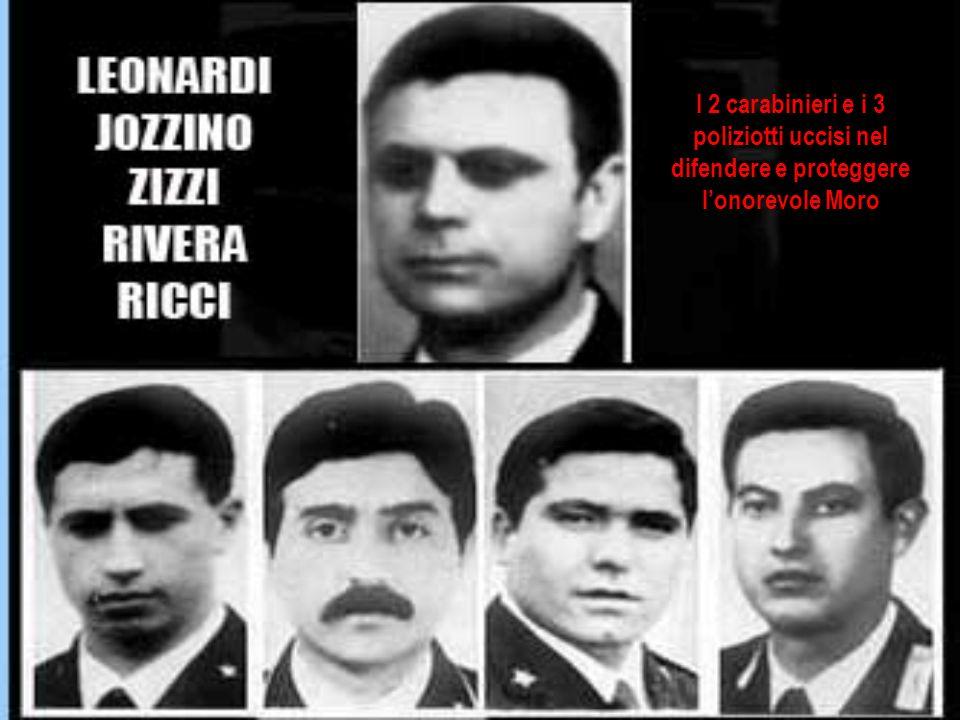 I 2 carabinieri e i 3 poliziotti uccisi nel difendere e proteggere l'onorevole Moro