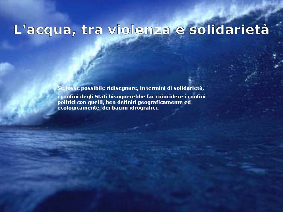 L acqua, tra violenza e solidarietà
