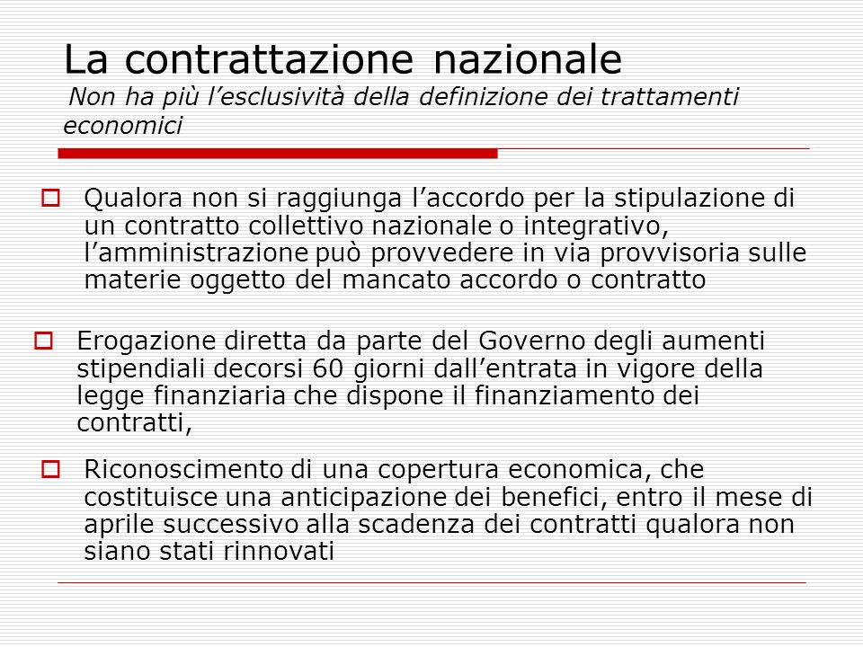 La contrattazione nazionale Non ha più l'esclusività della definizione dei trattamenti economici
