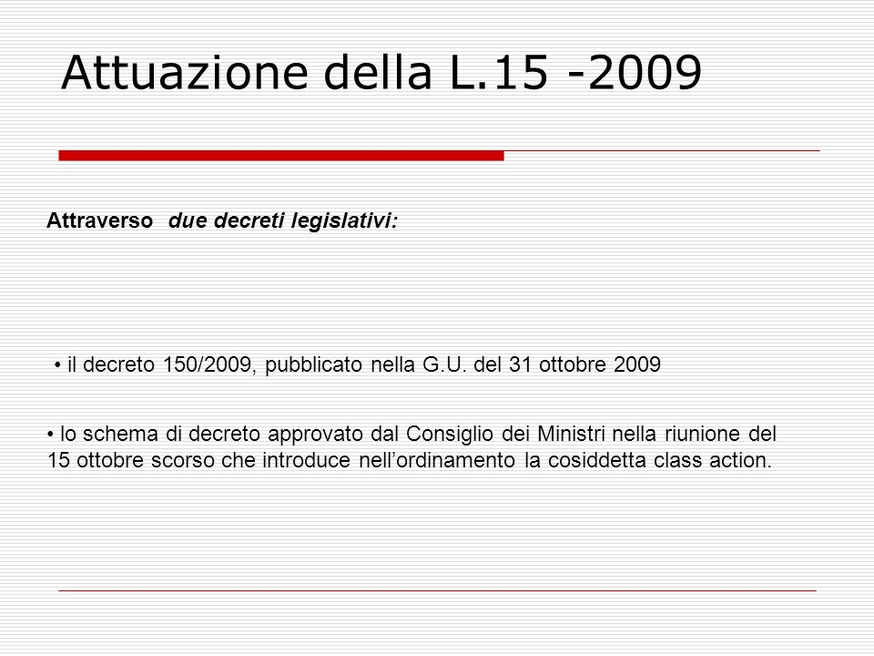 Attuazione della L.15 -2009 Attraverso due decreti legislativi: