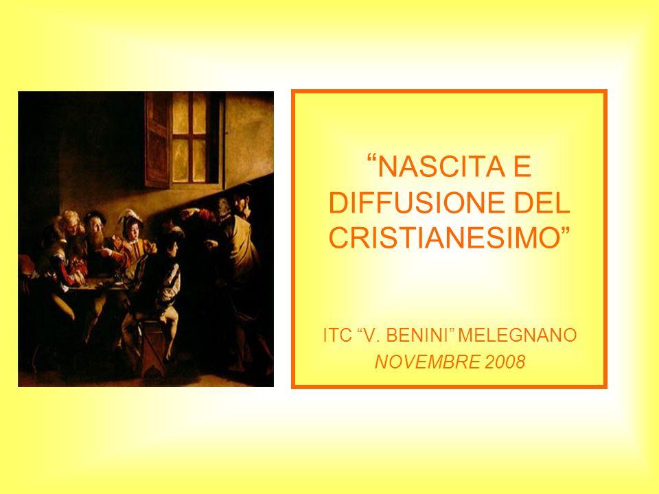 NASCITA E DIFFUSIONE DEL CRISTIANESIMO ITC V