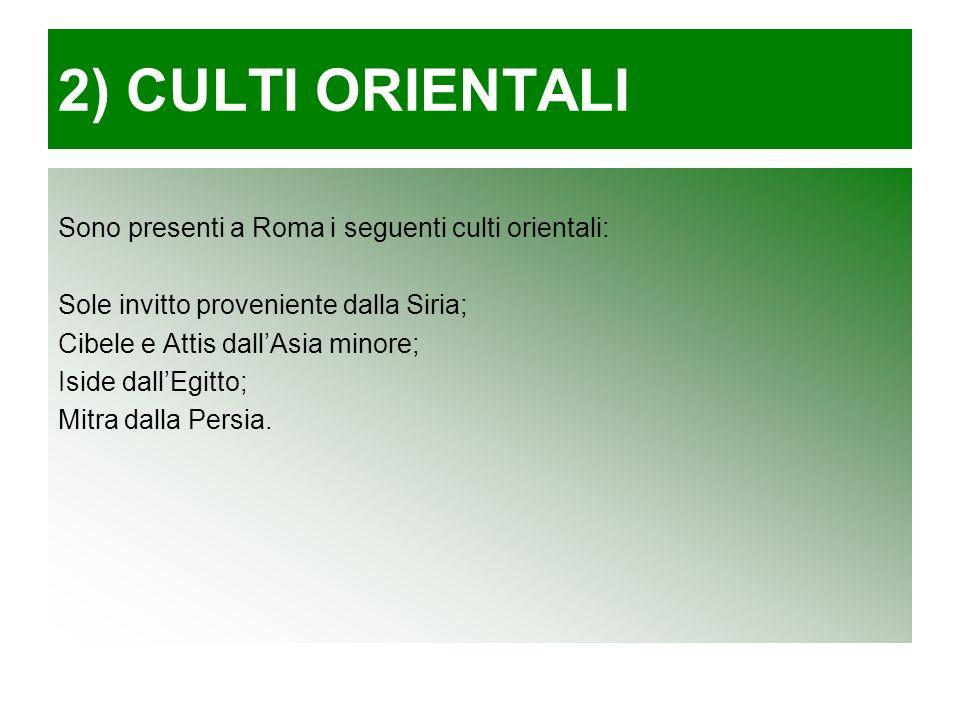 2) CULTI ORIENTALI Sono presenti a Roma i seguenti culti orientali: