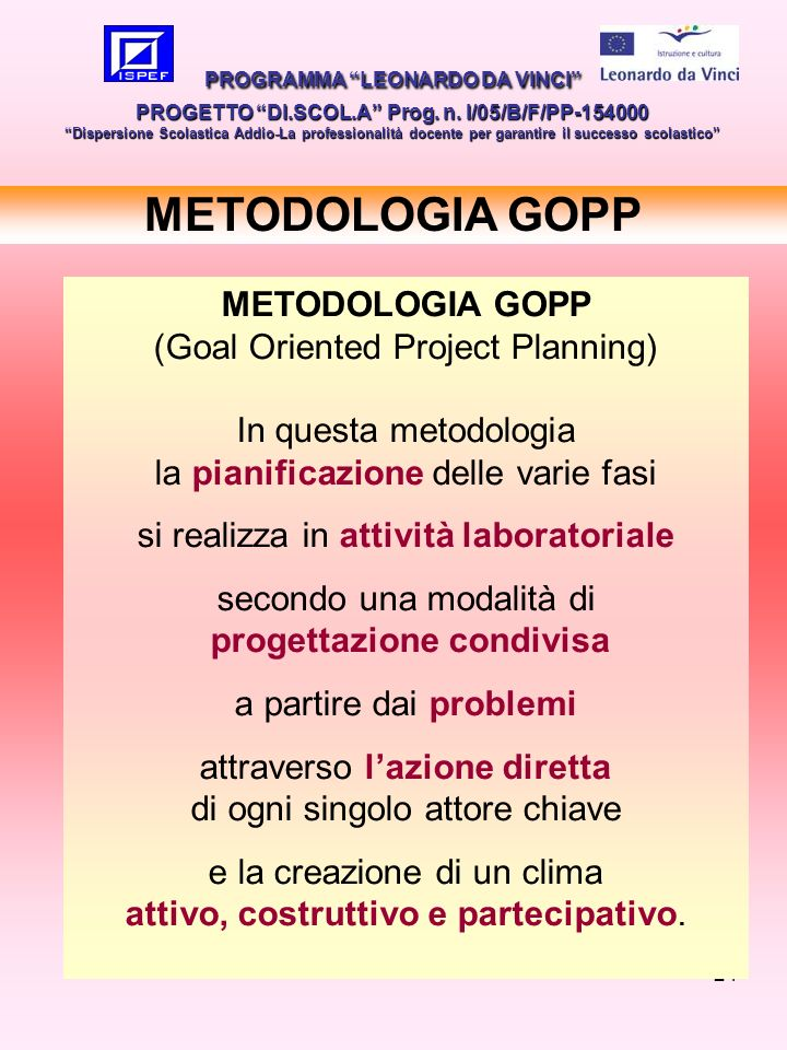 METODOLOGIA GOPP METODOLOGIA GOPP (Goal Oriented Project Planning)