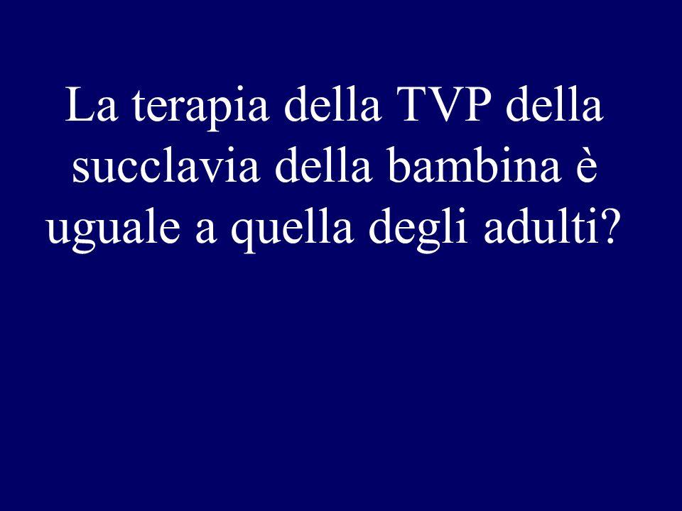 La terapia della TVP della succlavia della bambina è uguale a quella degli adulti