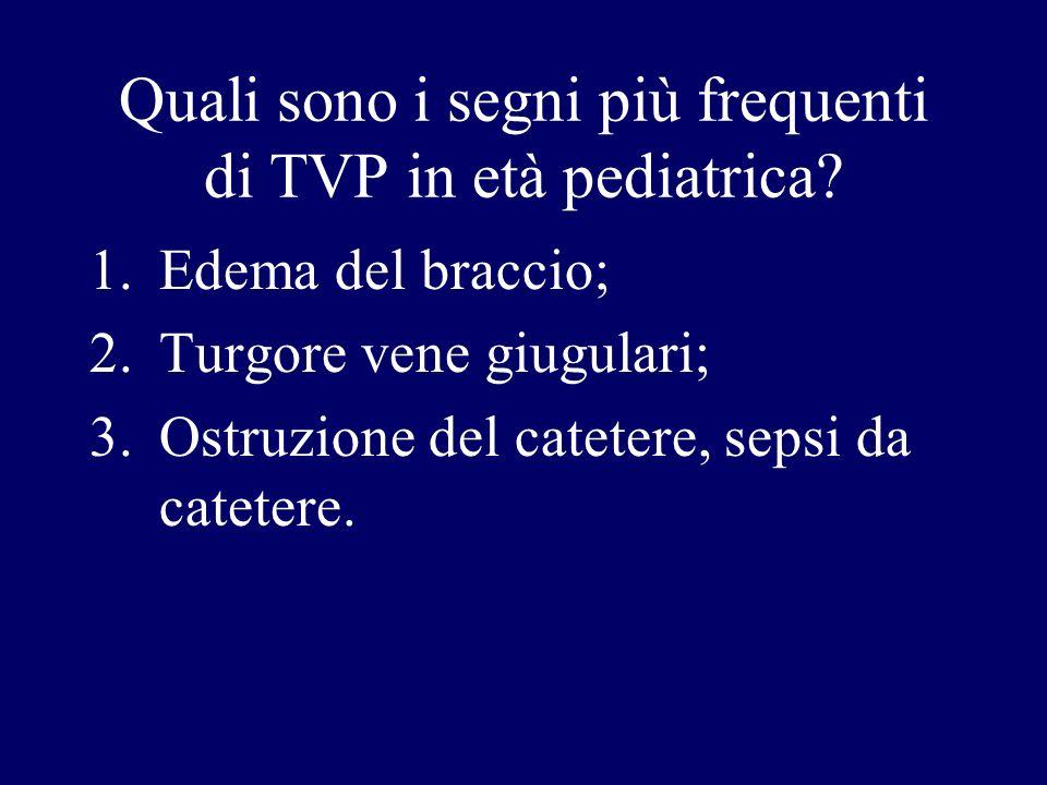 Quali sono i segni più frequenti di TVP in età pediatrica