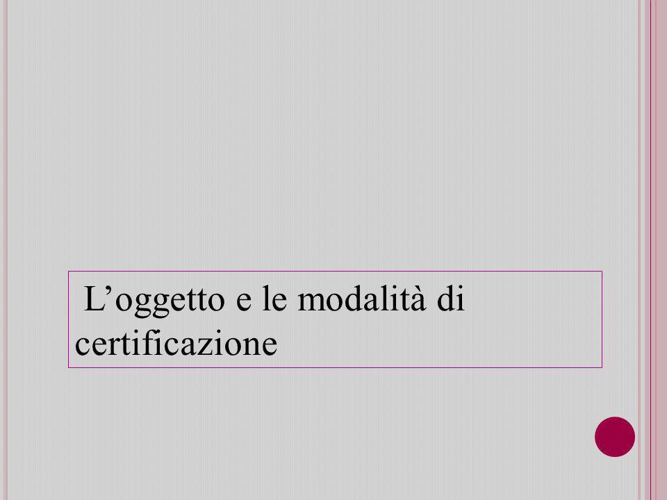 L'oggetto e le modalità di certificazione