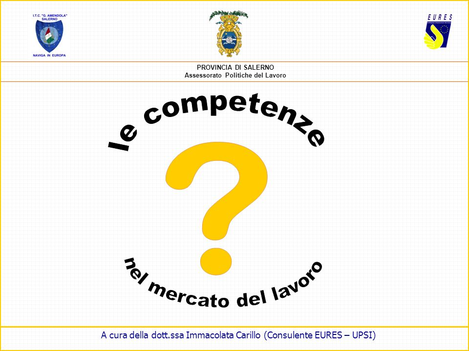 A cura della dott.ssa Immacolata Carillo (Consulente EURES – UPSI)