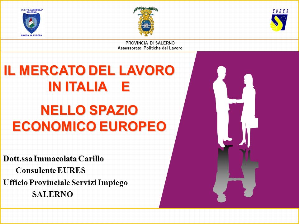 IL MERCATO DEL LAVORO IN ITALIA E NELLO SPAZIO ECONOMICO EUROPEO