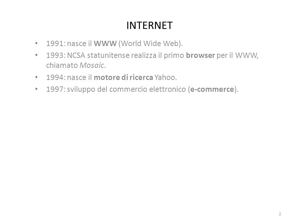 INTERNET 1991: nasce il WWW (World Wide Web).
