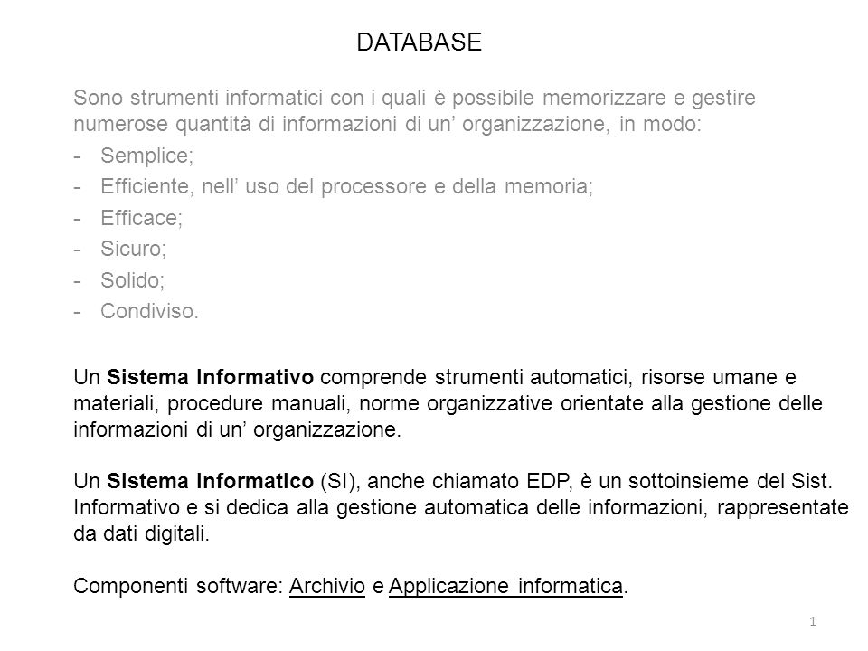 DATABASE Sono strumenti informatici con i quali è possibile memorizzare e gestire numerose quantità di informazioni di un' organizzazione, in modo: