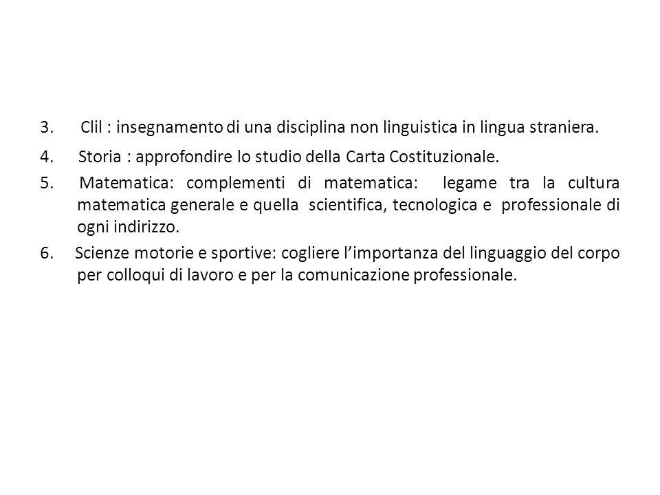 3. Clil : insegnamento di una disciplina non linguistica in lingua straniera.
