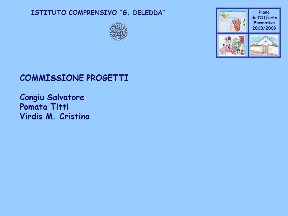 COMMISSIONE PROGETTI Congiu Salvatore Pomata Titti Virdis M. Cristina