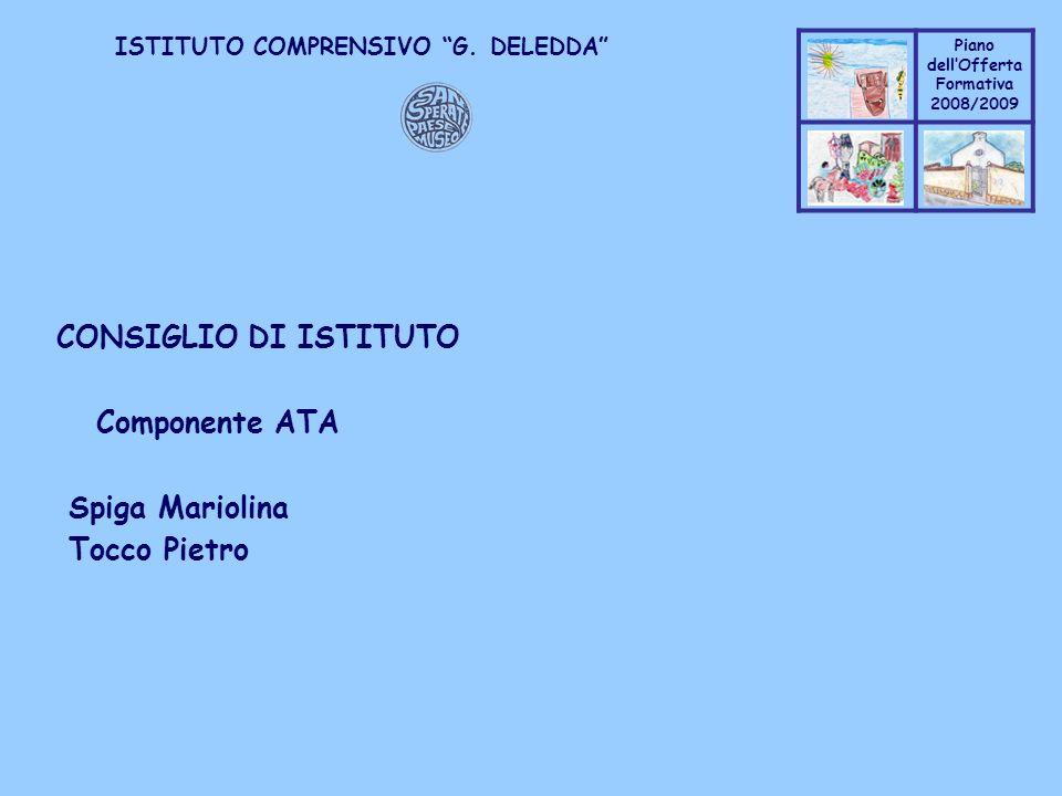 CONSIGLIO DI ISTITUTO Componente ATA Spiga Mariolina Tocco Pietro