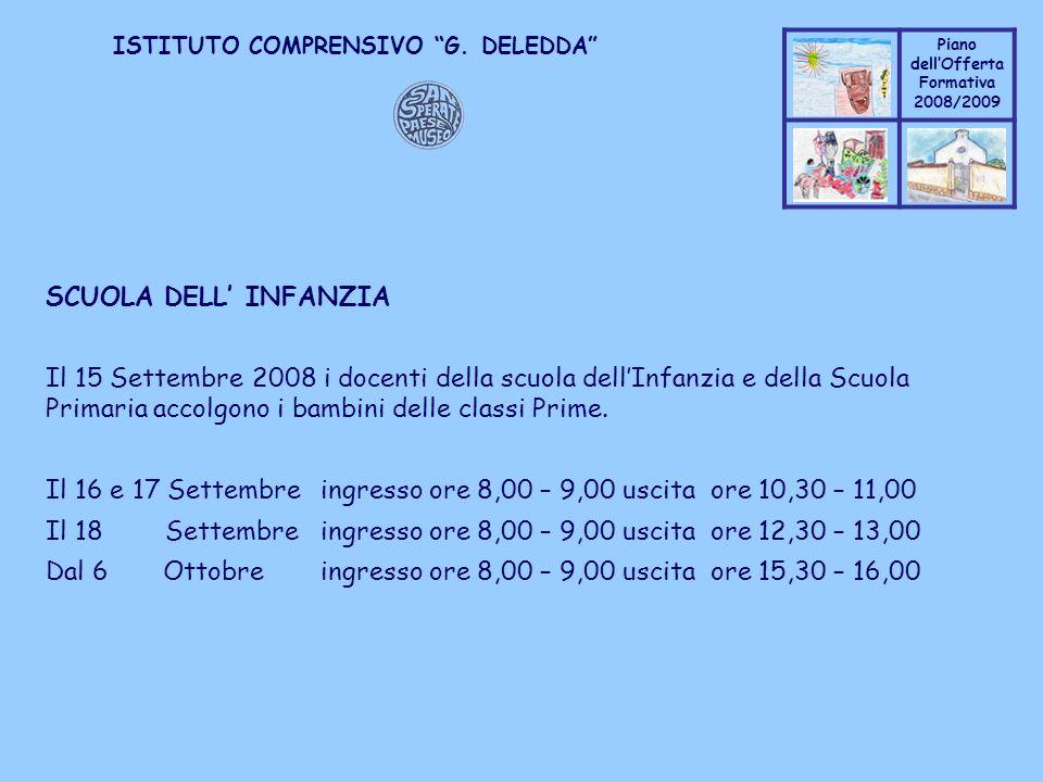 SCUOLA DELL' INFANZIA Il 15 Settembre 2008 i docenti della scuola dell'Infanzia e della Scuola Primaria accolgono i bambini delle classi Prime.