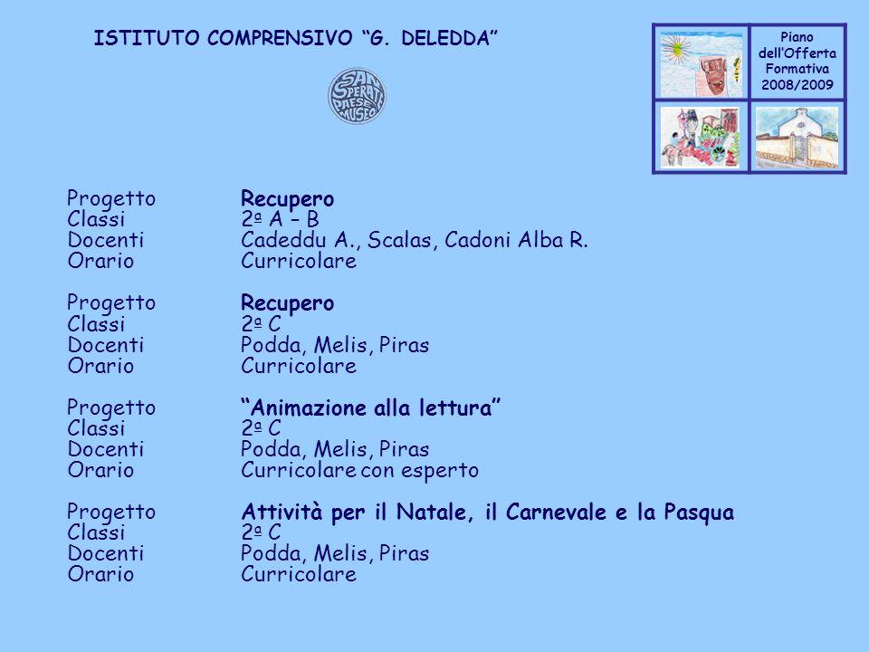 Progetto Recupero Classi 2a A – B. Docenti Cadeddu A., Scalas, Cadoni Alba R. Orario Curricolare.