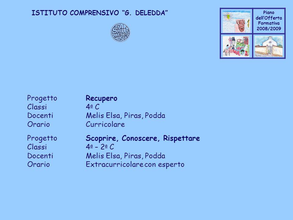 Progetto Recupero Classi 4a C. Docenti Melis Elsa, Piras, Podda. Orario Curricolare. Progetto Scoprire, Conoscere, Rispettare.
