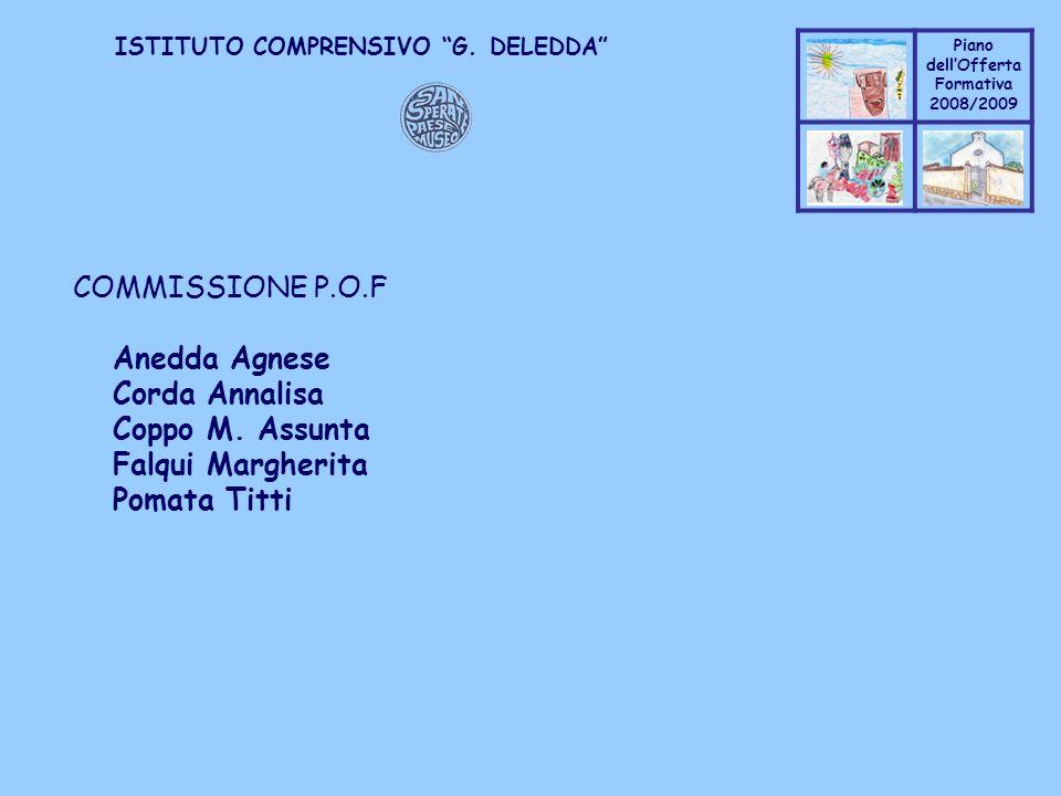 COMMISSIONE P.O.F Anedda Agnese Corda Annalisa Coppo M. Assunta Falqui Margherita Pomata Titti
