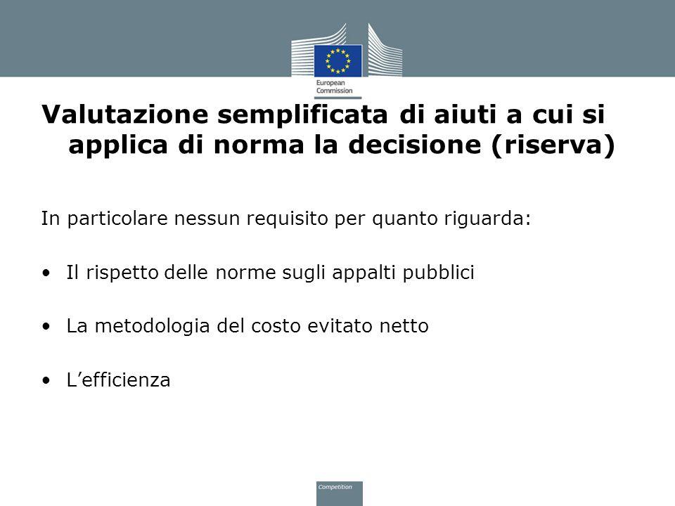 Valutazione semplificata di aiuti a cui si applica di norma la decisione (riserva)