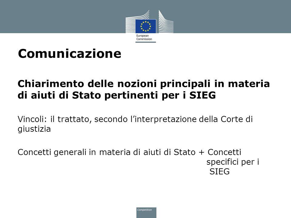 Comunicazione Chiarimento delle nozioni principali in materia di aiuti di Stato pertinenti per i SIEG.