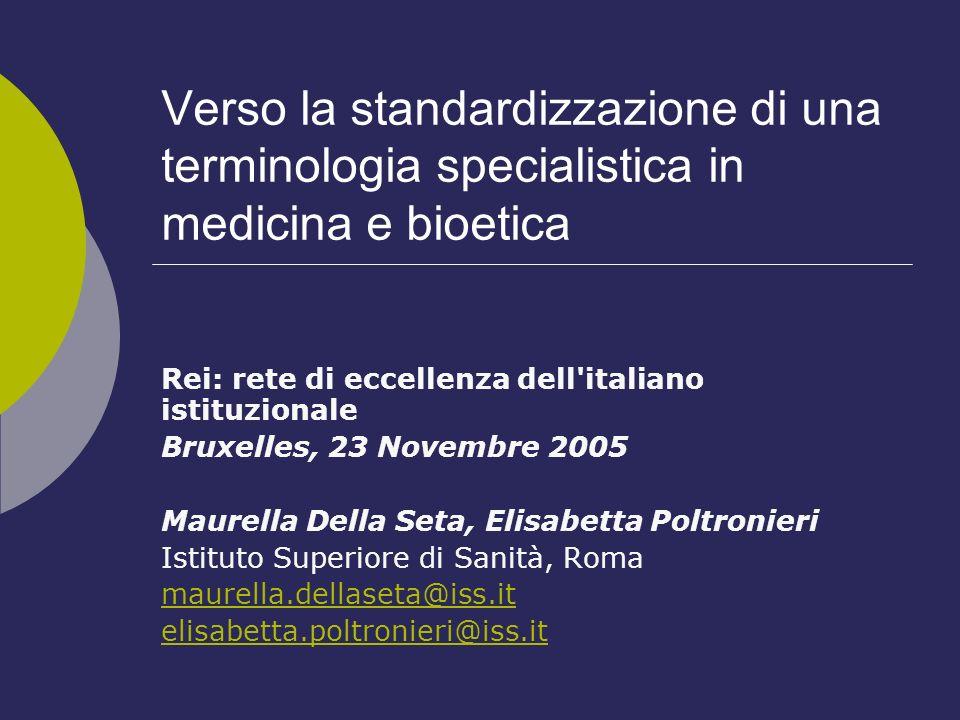Verso la standardizzazione di una terminologia specialistica in medicina e bioetica