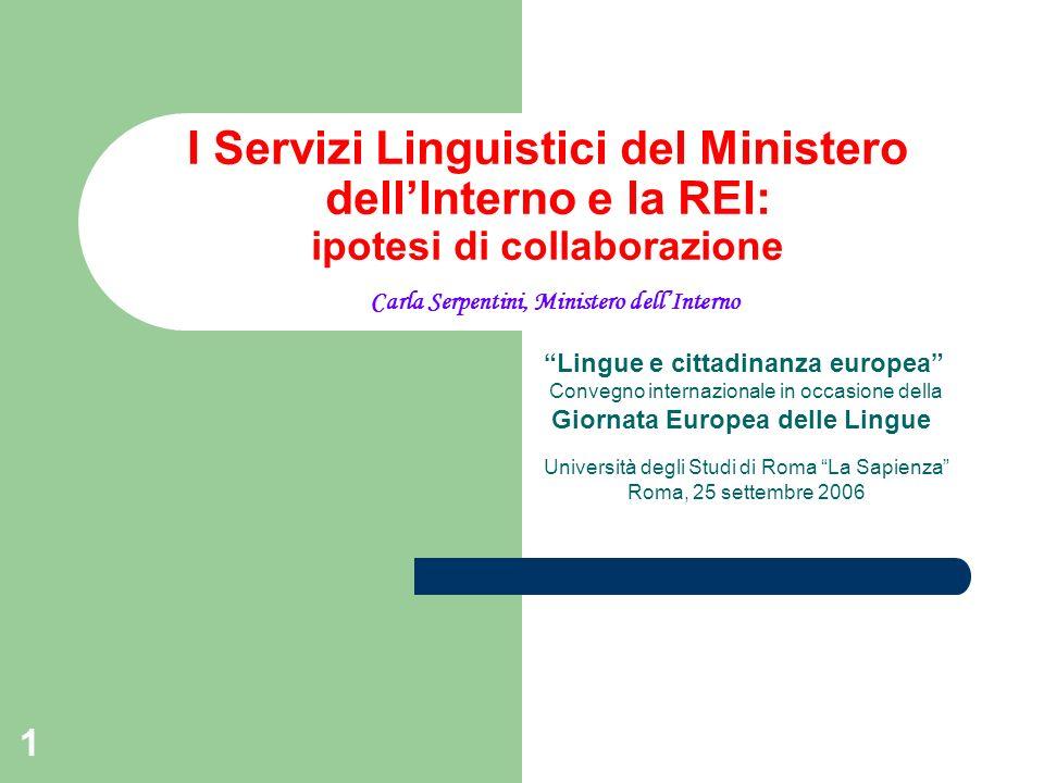 I Servizi Linguistici del Ministero dell'Interno e la REI: ipotesi di collaborazione Carla Serpentini, Ministero dell'Interno