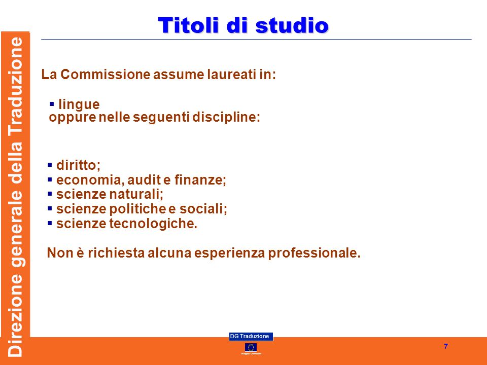 Titoli di studio La Commissione assume laureati in: lingue