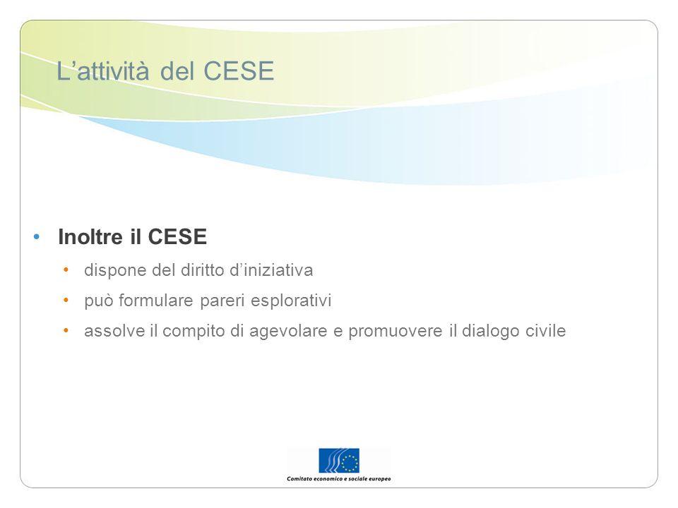 L'attività del CESE Inoltre il CESE dispone del diritto d'iniziativa