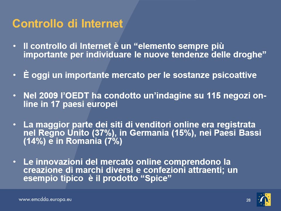 Controllo di Internet Il controllo di Internet è un elemento sempre più importante per individuare le nuove tendenze delle droghe