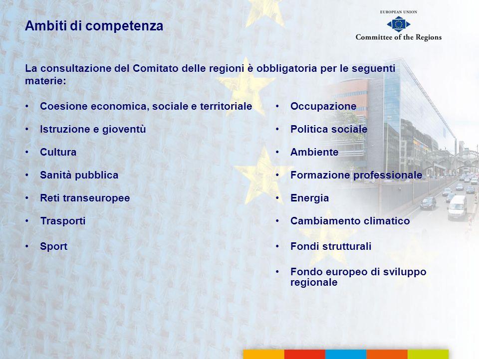 Ambiti di competenza La consultazione del Comitato delle regioni è obbligatoria per le seguenti materie: