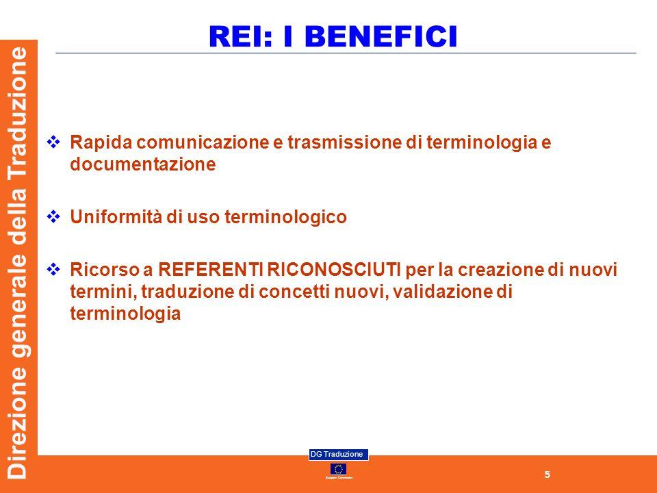 REI: I BENEFICI Rapida comunicazione e trasmissione di terminologia e documentazione. Uniformità di uso terminologico.
