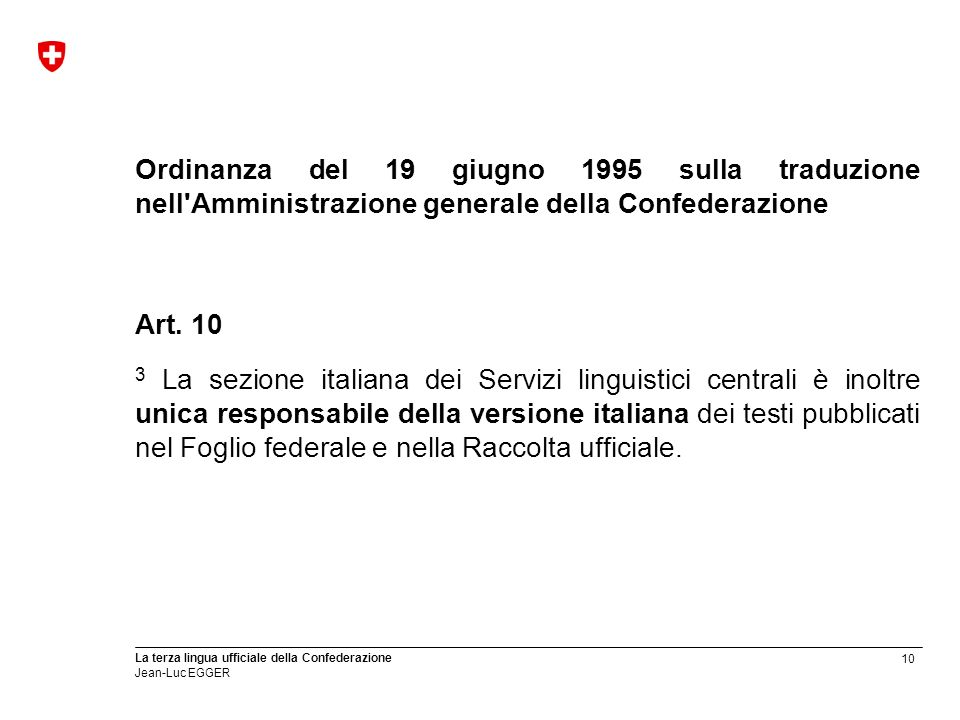 Ordinanza del 19 giugno 1995 sulla traduzione nell Amministrazione generale della Confederazione