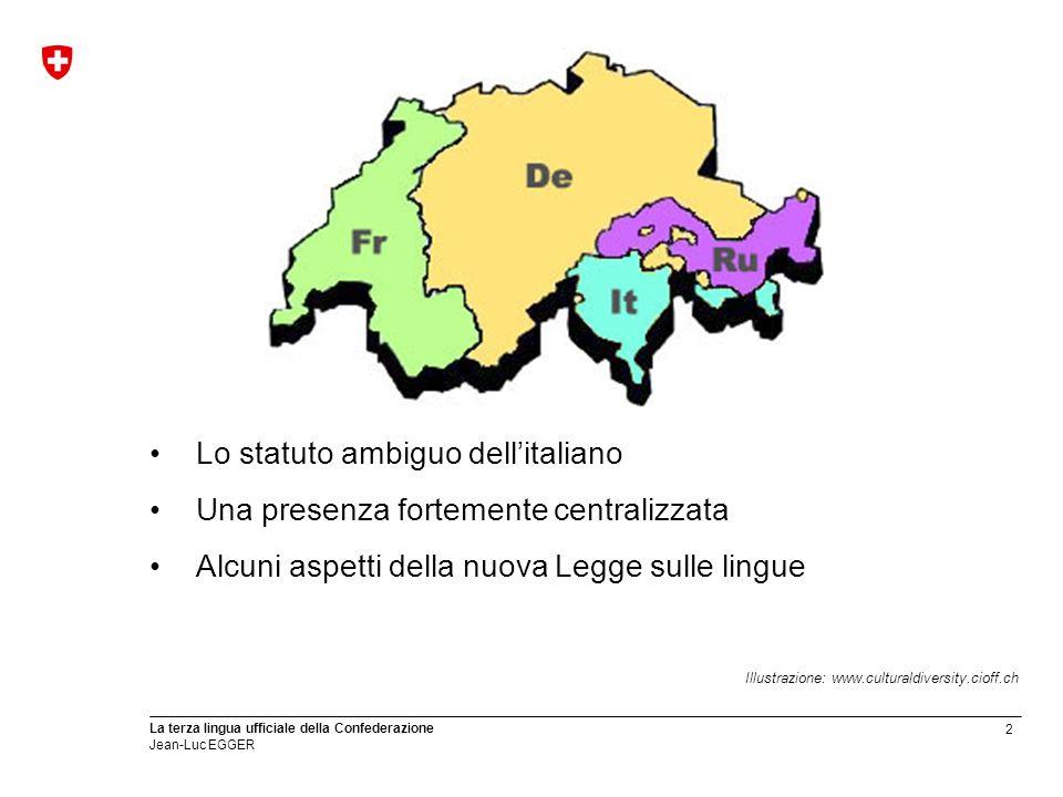 Lo statuto ambiguo dell'italiano Una presenza fortemente centralizzata