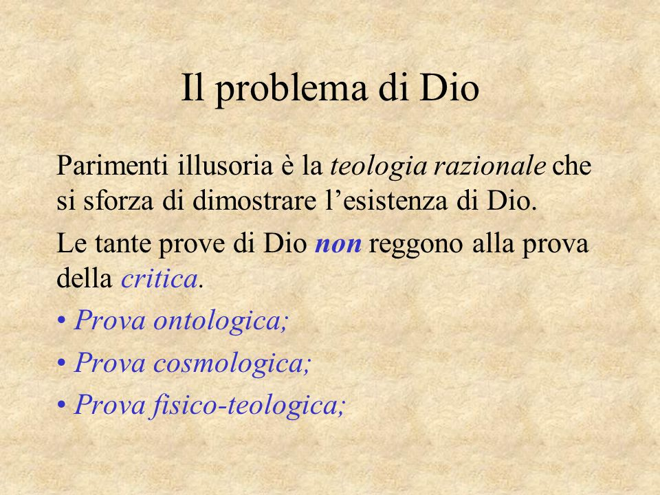 Il problema di Dio Parimenti illusoria è la teologia razionale che si sforza di dimostrare l'esistenza di Dio.