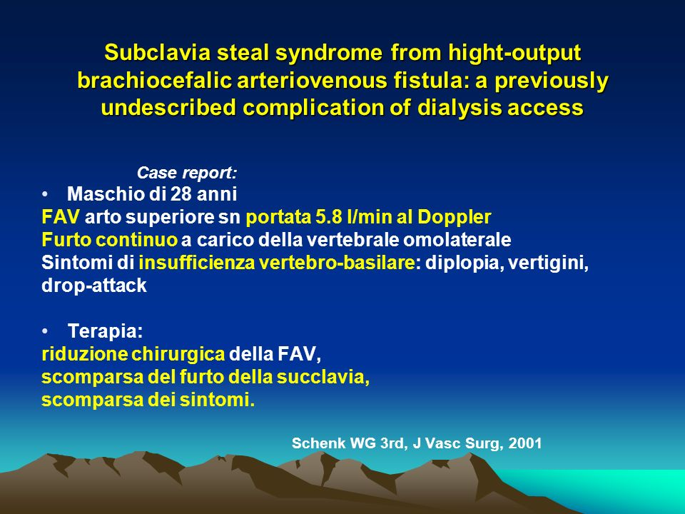 Subclavia steal syndrome from hight-output brachiocefalic arteriovenous fistula: a previously undescribed complication of dialysis access