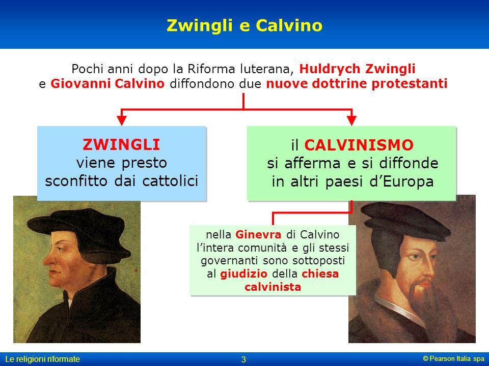 Zwingli e Calvino ZWINGLI viene presto sconfitto dai cattolici