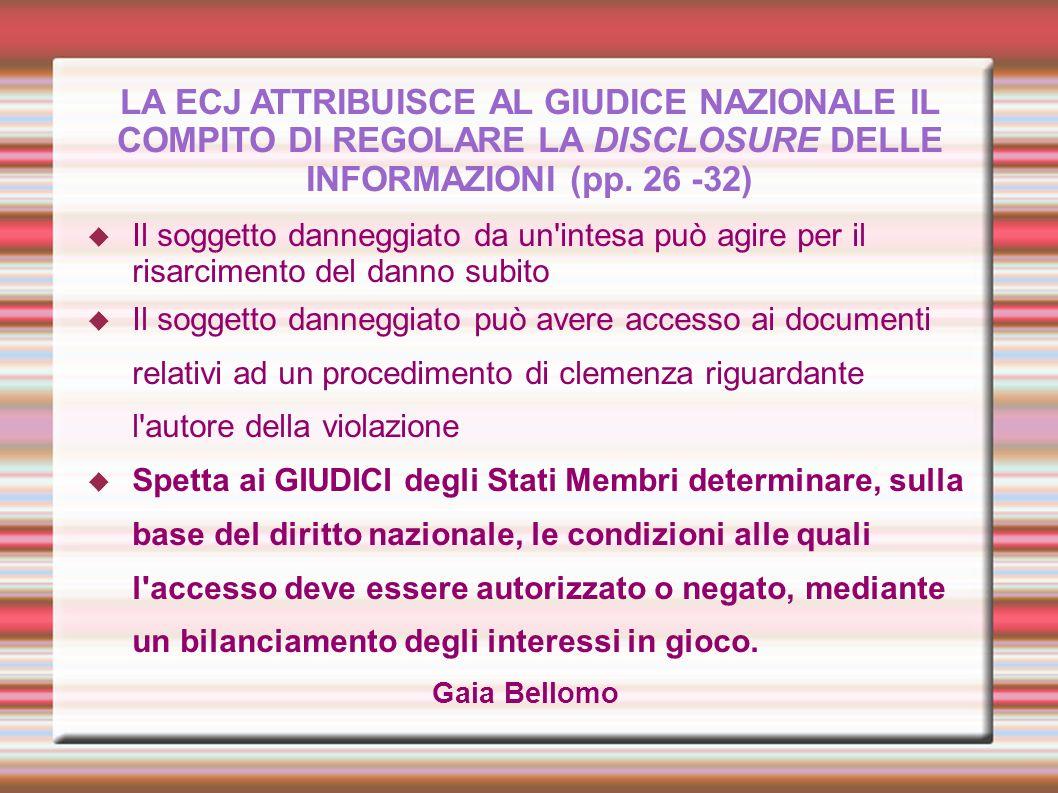 LA ECJ ATTRIBUISCE AL GIUDICE NAZIONALE IL COMPITO DI REGOLARE LA DISCLOSURE DELLE INFORMAZIONI (pp. 26 -32)