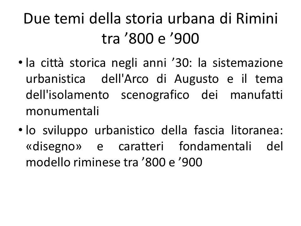 Due temi della storia urbana di Rimini tra '800 e '900