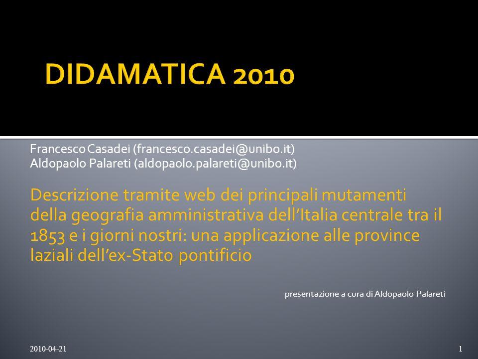 DIDAMATICA 2010 Francesco Casadei (francesco.casadei@unibo.it) Aldopaolo Palareti (aldopaolo.palareti@unibo.it)
