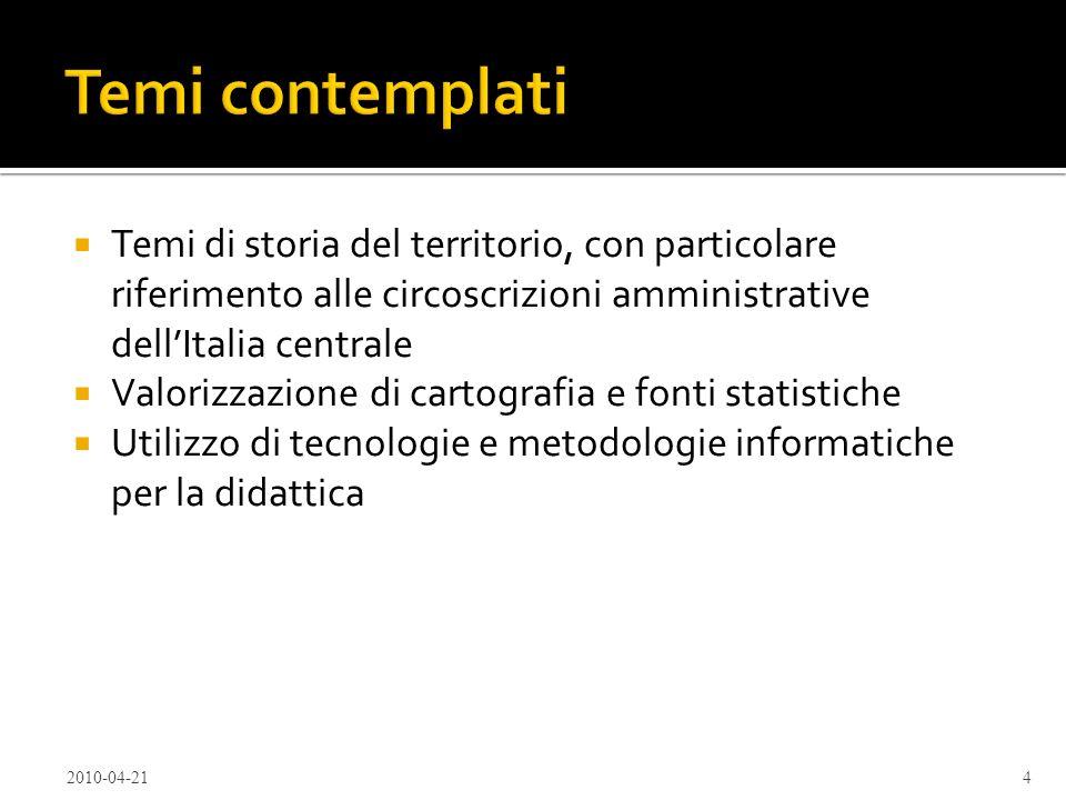 Temi contemplatiTemi di storia del territorio, con particolare riferimento alle circoscrizioni amministrative dell'Italia centrale.