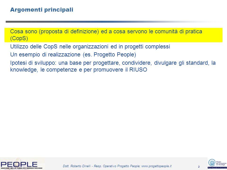 Argomenti principali Cosa sono (proposta di definizione) ed a cosa servono le comunità di pratica (CopS)