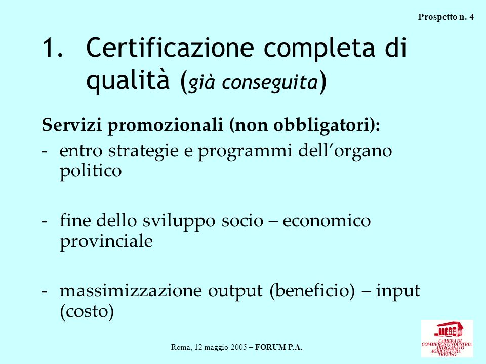 Certificazione completa di qualità (già conseguita)