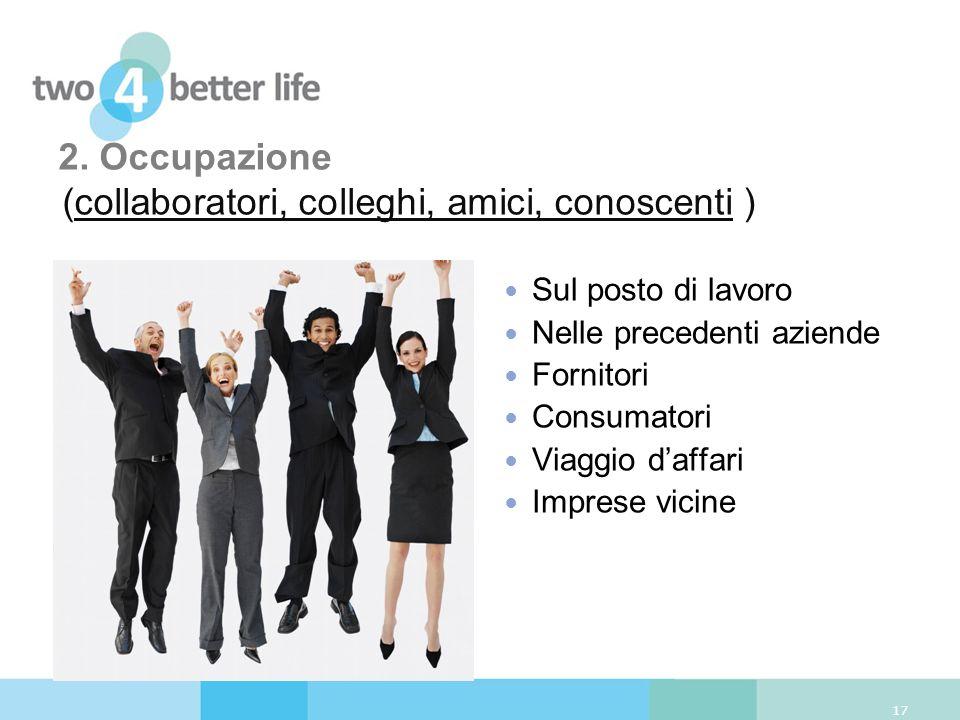 2. Occupazione (collaboratori, colleghi, amici, conoscenti )