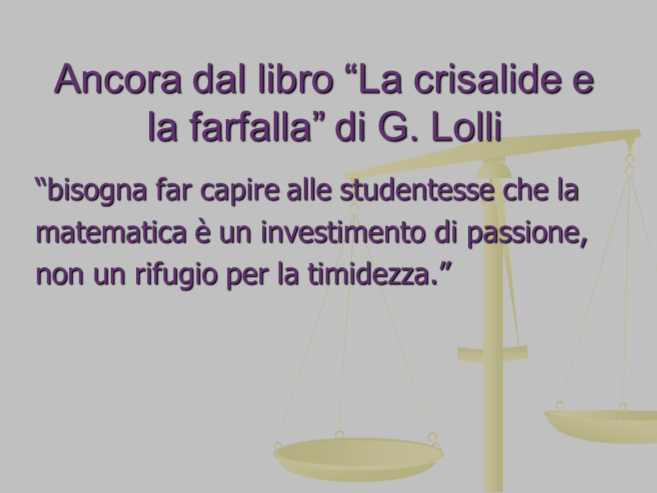 Ancora dal libro La crisalide e la farfalla di G. Lolli