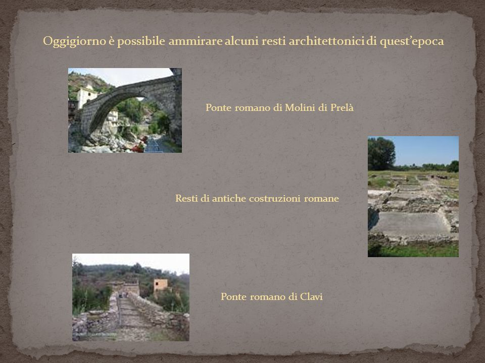 Oggigiorno è possibile ammirare alcuni resti architettonici di quest'epoca