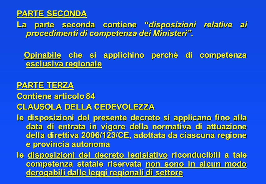 PARTE SECONDA La parte seconda contiene disposizioni relative ai procedimenti di competenza dei Ministeri .