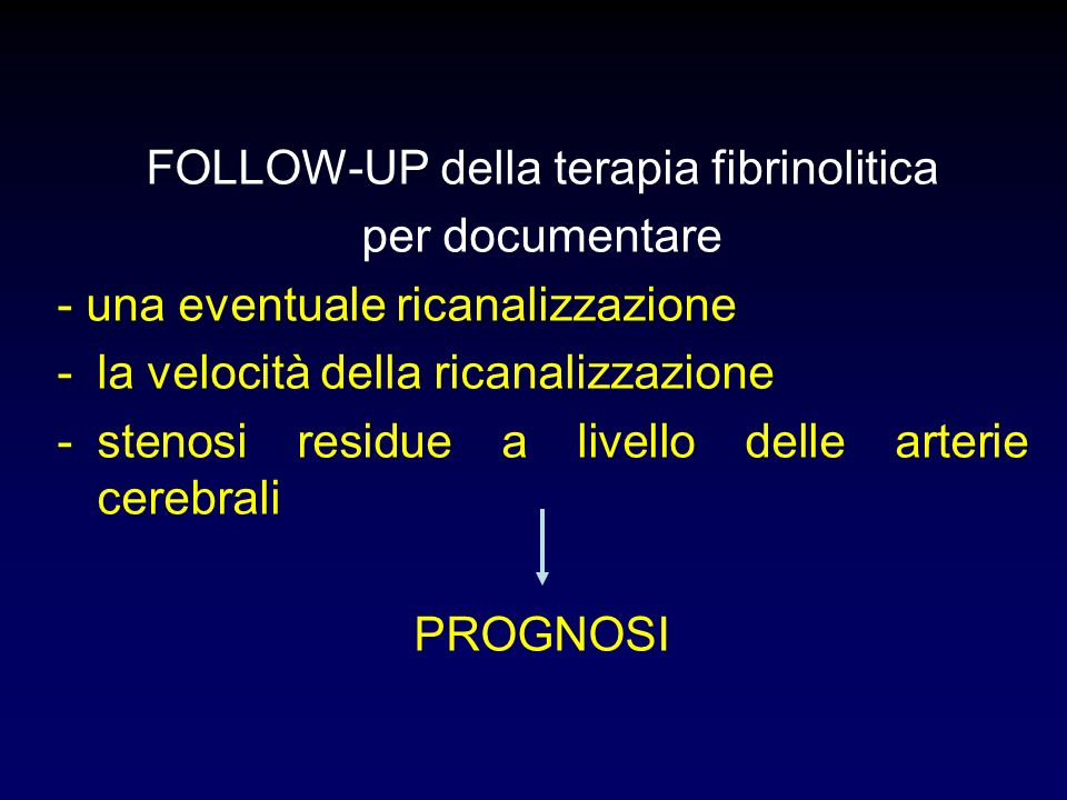 FOLLOW-UP della terapia fibrinolitica
