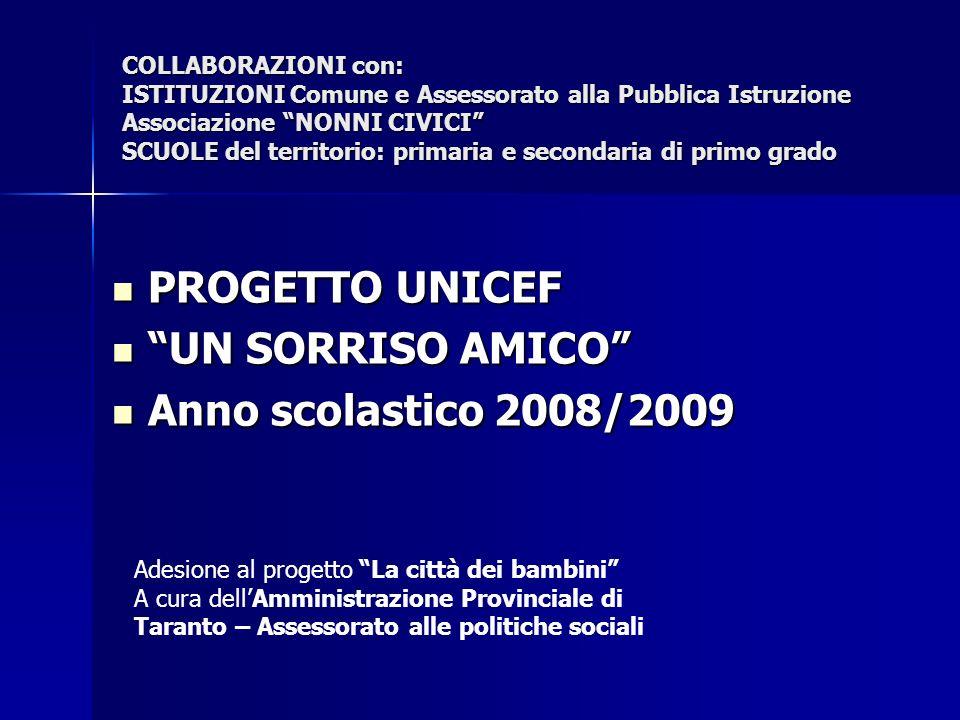 PROGETTO UNICEF UN SORRISO AMICO Anno scolastico 2008/2009